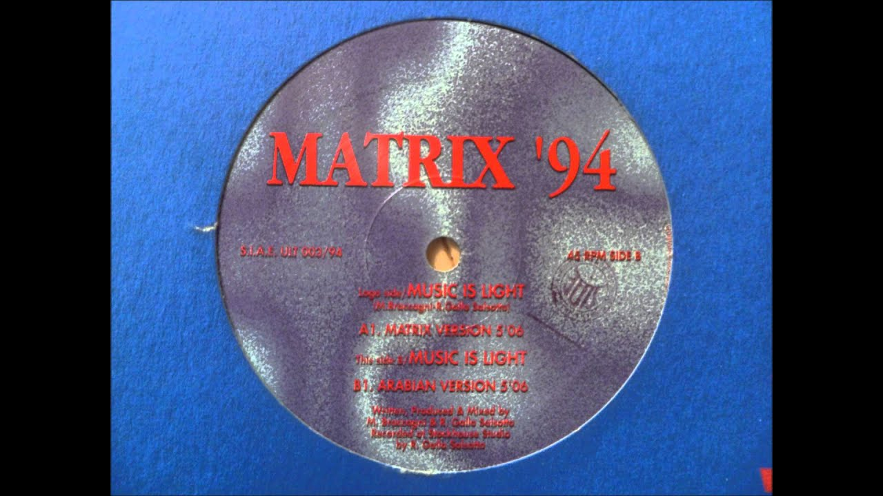 Matrix '94 - Music Is Light