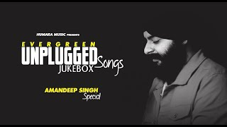 Evergreen Unplugged Hindi Songs 2021 Collection | Aman Special