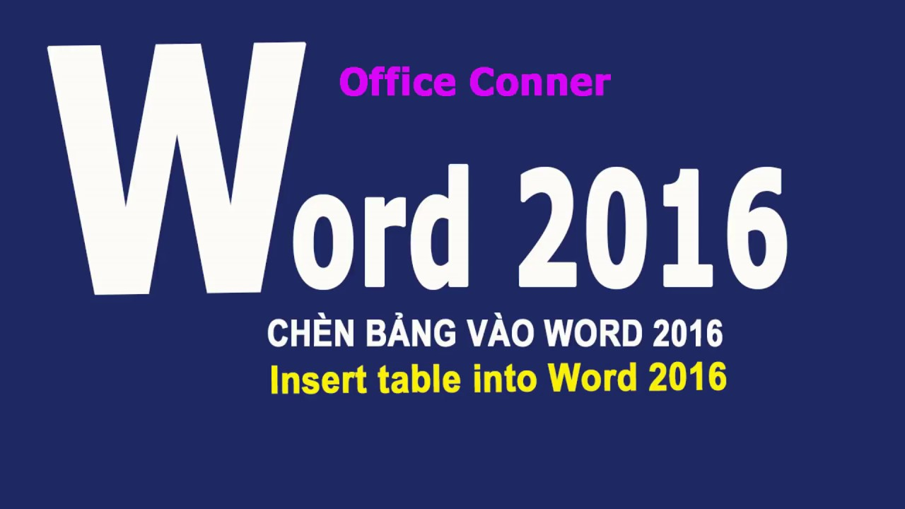 WORD2016 B41 CHÈN BẢNG VÀO WORD 2016 (Insert table into Word 2016)