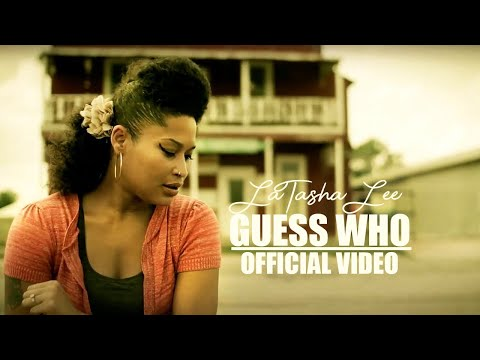LaTasha Lee - Guess Who (Official Music Video)