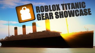 Roblox Titanic Gear Showcase