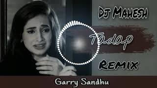 Tadap Garry Sandhu Remix Song dj Mahesh Mokhra Se