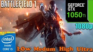 Battlefield 1 : GTX 1050 Ti | Low - Medium - High - Ultra