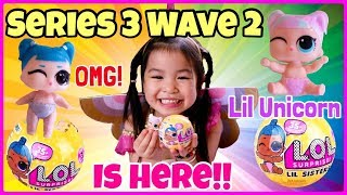LOL SURPRISE SERIES 3 WAVE 2 LIL SISTERS are HERE! FULL UNBOXING!! FOUND LIL UNICORN! We Have Them!