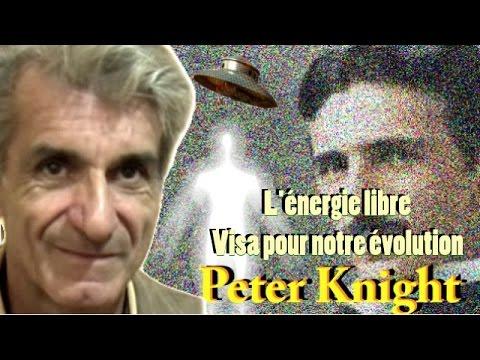 Les Sentiers du Réel - Peter Knight - L'énergie libre : Visa pour notre évolution