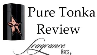 Pure Tonka by Thierry Mugler Review! Great A*men flanker