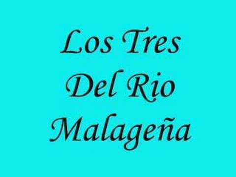 Los Tres Del Rio (malageña)