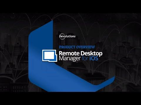 Overview of Devolutions Remote Desktop Manager for iOS Tablets