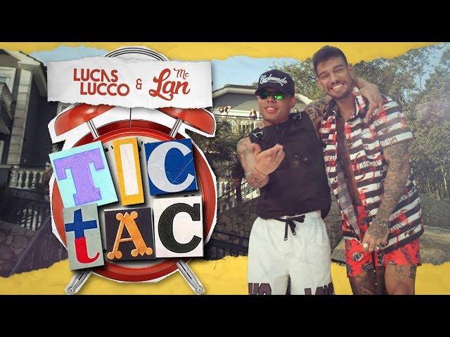 Lucas Lucco e Mc Lan - Tic Tac