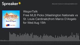 Free MLB Picks (Washington Nationals vs St. Louis Cardinals)from Marco D'Angelo for Wed Aug 15th