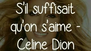 Céline Dion - S'il suffisait d'aimer PAROLES