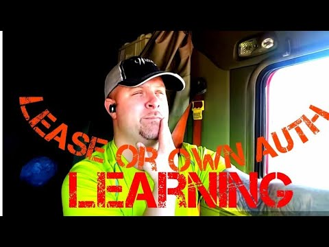 Owner operator- own authority vs lease learning
