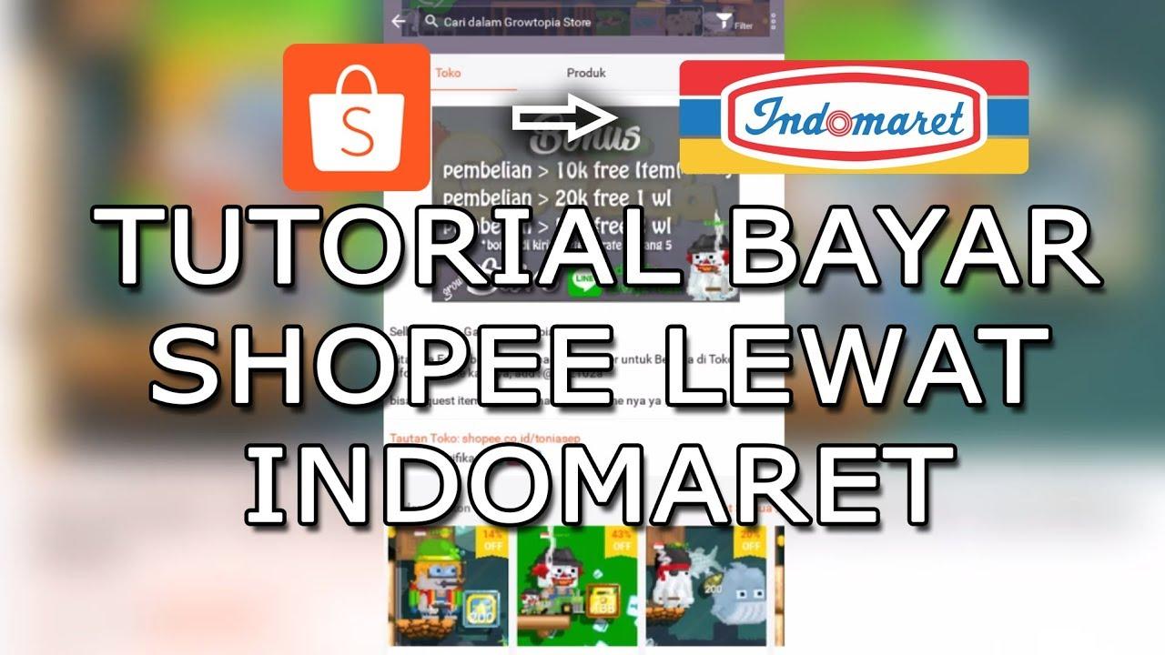 TUTORIAL BAYAR SHOPEE LEWAT INDOMARET - YouTube