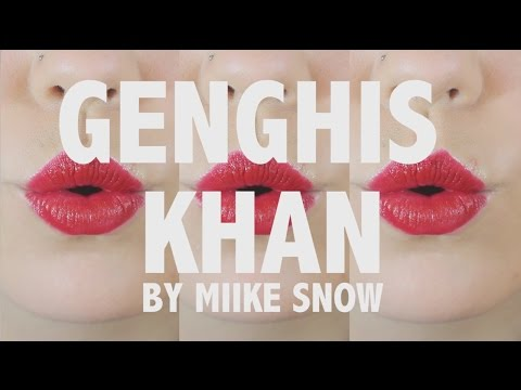 MIIKE SNOW - GENGHIS KHAN [Cover]