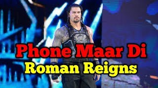 Roman Reigns - Phone Maar Di | Roman Reigns Punjabi Songs | WWE FUNNY | LATEST PUNJABI SONGS 2018 😂