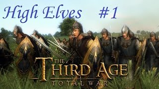 Let's Play: Third Age Total War 3.2 High Elves - Part 1