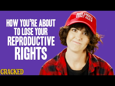 How You're About To Lose Your Reproductive Rights