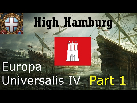 Let's Play Europa Universalis 4 High Hamburg Part 1 - Setup and Nation Design