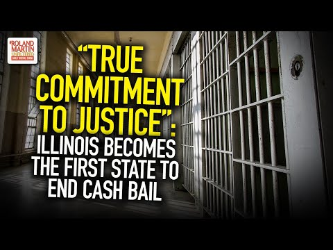 """""""True Commitment To Justice"""": Illinois Becomes The First State To End Cash Bail"""