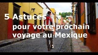 5 astuces pour voyager au Mexique