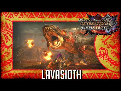 Monster Hunter Generations Ultimate: Lavasioth thumbnail
