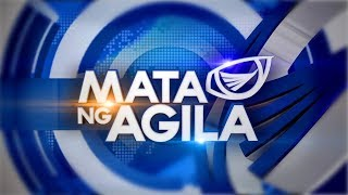 Watch: Mata ng Agila - October 16, 2019