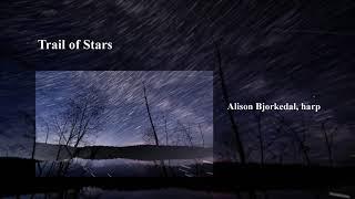 Trail of Stars - harp solo. Alison Bjorkedal, harp.