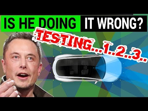 Is Elon Musk Testing Tesla's Autopilot the Wrong Way?