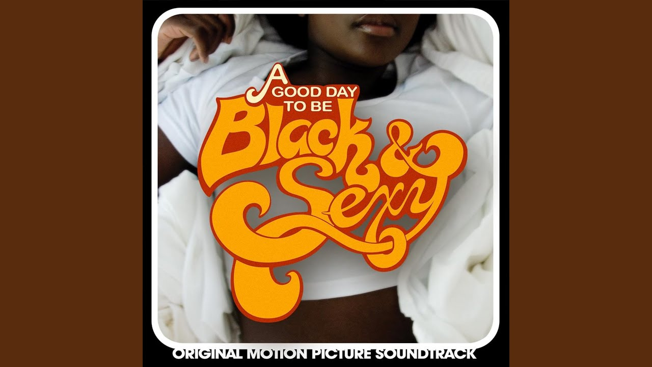 A good day to be black and sexy soundtrack