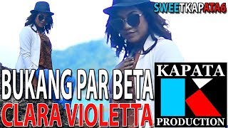 LAGU AMBON TERBARU 2017 - BUKANG PAR BETA - CLARA VIOLETTA (Official Video) Mp3