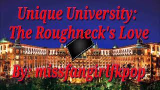 Unique University: The Roughneck's Love (wattpad trailer)