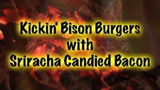 Kickin' Bison Burgers With Sriracha Candied Bacon