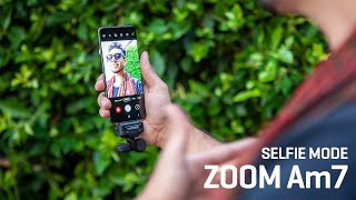 The Zoom Am7 : Selfie Mode