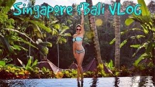 Singapore & Bali ✈︎ VLOG