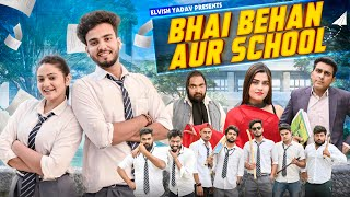 Bhai Bhen Aur School || Elvish Yadav