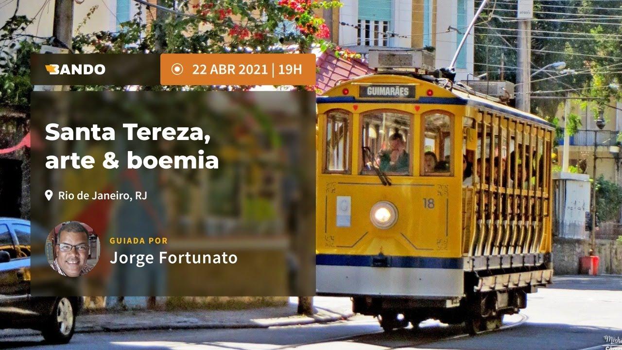 Santa Tereza, Arte & Boemia - Experiência guiada online - Guia Jorge Fortunato