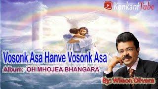 Vosonk Asa Hanve Vosonk Asa | Konkani Song | OH MHOJEA BHANGARA | Wilson Olivera