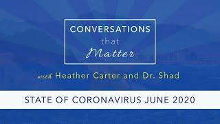 Conversations That Matter - State of the Coronavirus June 2020