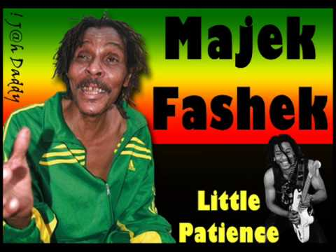 Majek Fashek - little patience