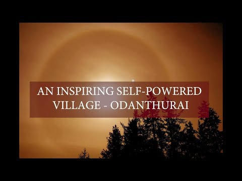 An Inspiring Self-Powered Village- Odanthurai | Tamil Nadu's Energy Self- Sufficient Village