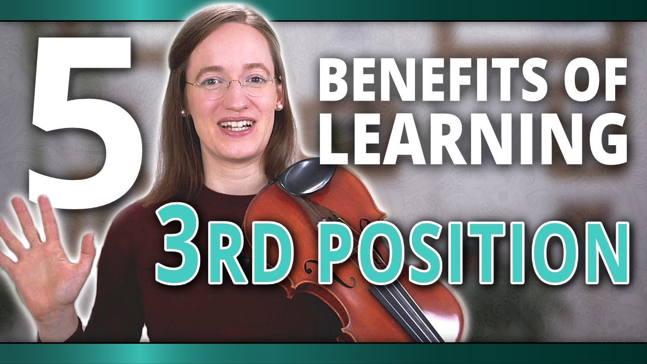 The 5 Benefits of Learning Third Position on the Violin
