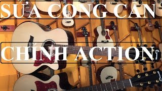 Hướng dẫn chỉnh cong cần guitar, chỉnh action