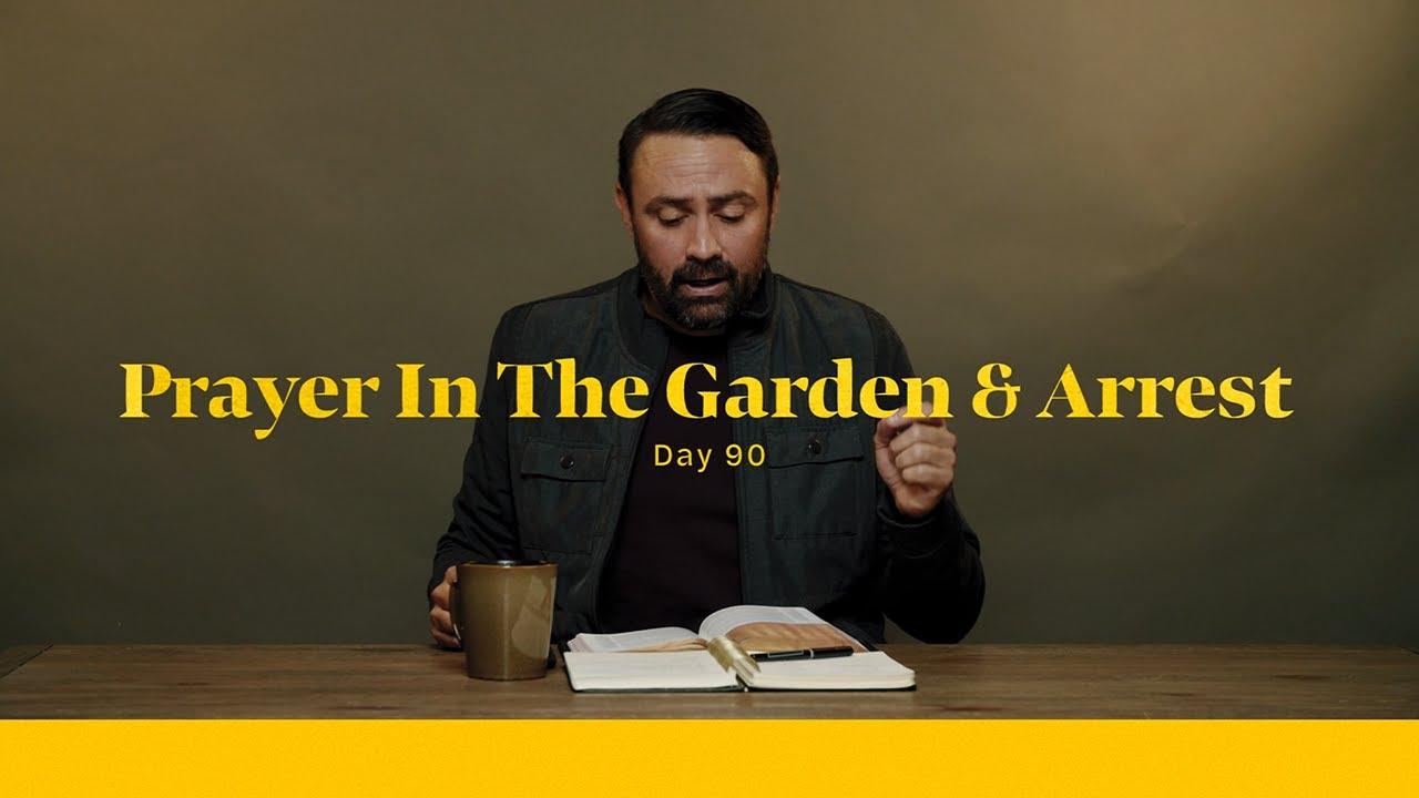 Prayer In The Garden and Arrest