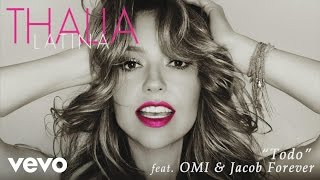 Thalía - Todo (Cover Audio) ft. OMI, Jacob Forever