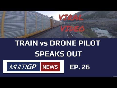 Train Vs. Drone Pilot Speaks Out, Russian Fem Fatale Drone Racer: MultiGP News EP. 26