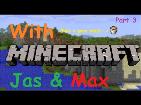 Minecraft with Me & Max Part 3 | Max has fun with lava bucket!
