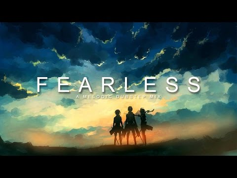 Fearless | A Melodic Dubstep Mix