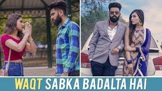 Waqt Sabka Badalta Hai | Desi People | Dheeraj Dixit | Karam jale