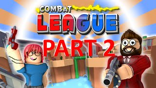 ROBLOX: Ligue de Combat PARTIE 2 ( Sniper trop sur le point!