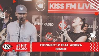 Connect-R feat. Andra - Semne (Live Kiss FM)